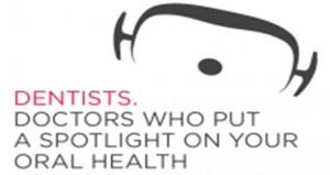 Dentists - Doctors Who Pust A Spotlight On Your Oral Health
